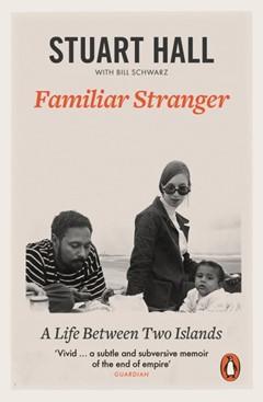 Stuart Hall, Familiar Stranger