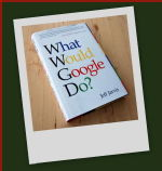 What Would Goggle Do? by Jeff Jarvis