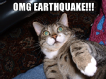 OMG EARTHQUAKE!!!